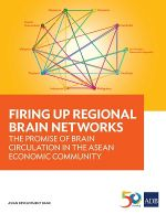 Firing Up Regional Brain Network of the Association of Southeast Asian Nations (ASEAN) Reprt February 2017